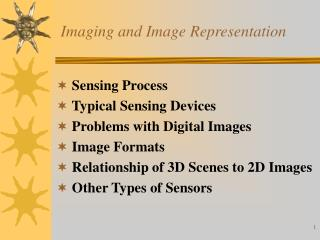 Imaging and Image Representation