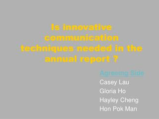 Is innovative communication techniques needed in the annual report ?