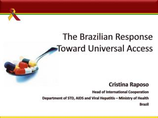 The Brazilian Response Toward Universal Access