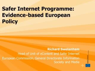 Richard Swetenham Head of Unit of eContent and Safer Internet