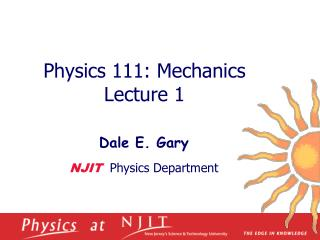 Physics 1 11 :  Mechanics  Lecture 1