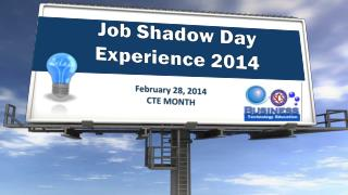 Job Shadow Day Experience 2014