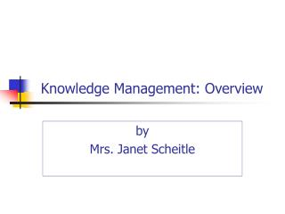 Knowledge Management: Overview
