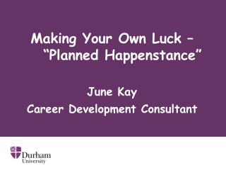 """Making Your Own Luck – """"Planned Happenstance"""""""