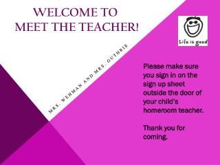 WELCOME TO  MEET THE TEACHER!