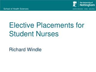 Elective Placements for Student Nurses Richard Windle