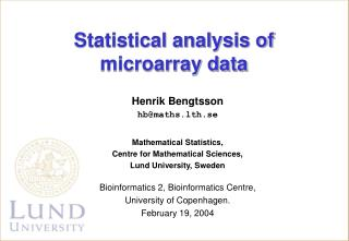 Henrik Bengtsson hb@maths.lth.se Mathematical Statistics,  Centre for Mathematical Sciences,