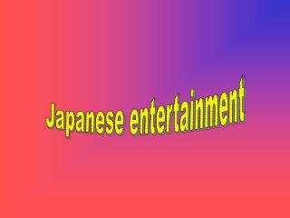 Japanese entertainment