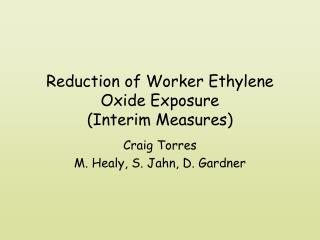 Reduction of Worker Ethylene Oxide Exposure (Interim Measures)