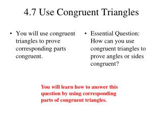 4.7 Use Congruent Triangles