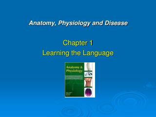 Anatomy, Physiology and Disease