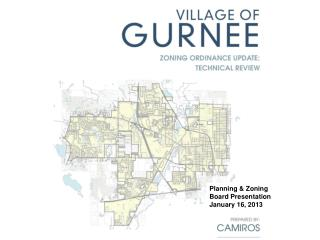 Planning & Zoning Board Presentation January 16, 2013
