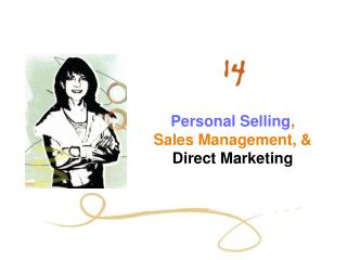 Personal Selling ,  Sales Management, &  Direct Marketing