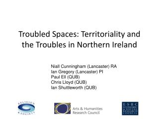 Troubled Spaces: Territoriality and the Troubles in Northern Ireland