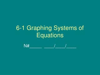 6-1 Graphing Systems of Equations