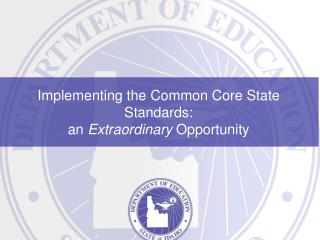 Implementing the Common Core State Standards:  an  Extraordinary  Opportunity