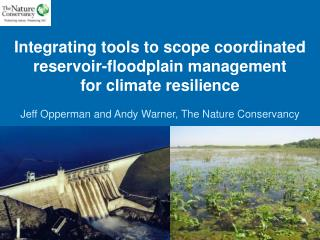 Integrating tools to scope coordinated reservoir-floodplain management  for climate resilience
