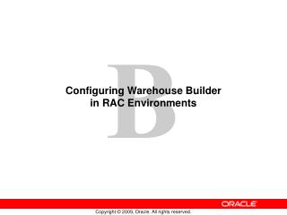 Configuring Warehouse Builder  in RAC Environments