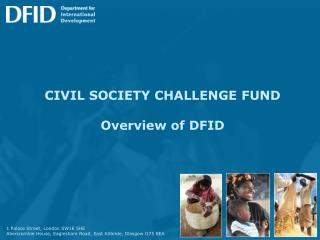 CIVIL SOCIETY CHALLENGE FUND Overview of DFID