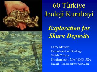 60 T ü rkiye  Jeoloji Kurultayi Exploration for Skarn Deposits