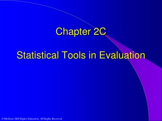 Chapter 2C Statistical Tools in Evaluation
