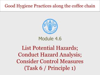 List Potential Hazards; Conduct Hazard Analysis; Consider Control Measures (Task 6 / Principle 1)