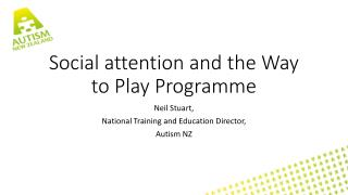Social attention and the Way to Play Programme