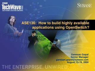 ASE136:  How to build highly available applications using OpenSwitch?