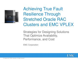 Achieving True Fault Resilience Through Stretched Oracle RAC Clusters and EMC VPLEX