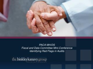 PACA MH/DS Fiscal and Data Committee Mini-Conference Identifying Red Flags in Audits