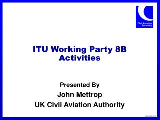 ITU Working Party 8B Activities