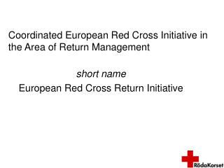 Coordinated European Red Cross Initiative in the Area of Return Management