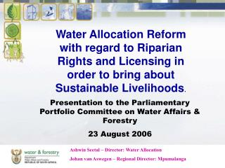 Presentation to the Parliamentary Portfolio Committee on Water Affairs & Forestry 23 August 2006