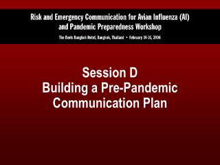 Session D Building a Pre-Pandemic Communication Plan