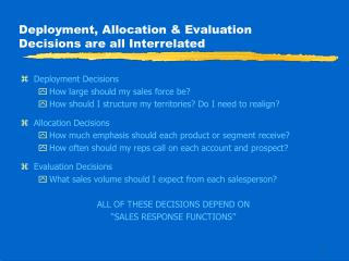 Deployment, Allocation & Evaluation Decisions are all Interrelated