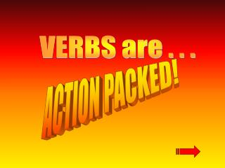 VERBS are . . .