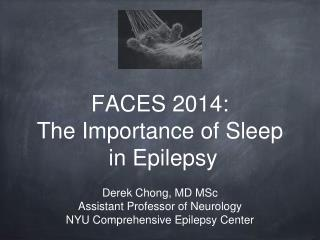FACES 2014:  The Importance of Sleep  in Epilepsy
