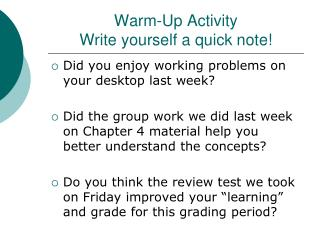 Warm-Up Activity Write yourself a quick note!