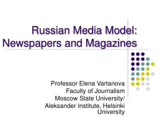 Russian Media Model: Newspapers and Magazines