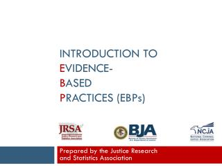 Introduction to  E vidence- B ased  P ractices (EBP s )