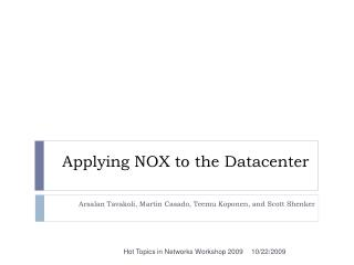 Applying NOX to the Datacenter