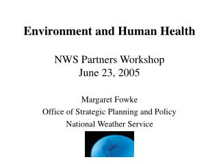 Environment and Human Health NWS Partners Workshop June 23, 2005