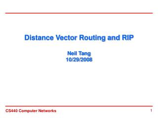 Distance Vector Routing and RIP Neil Tang 10/29/2008