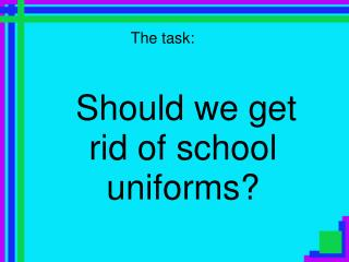 Should we get rid of school uniforms?
