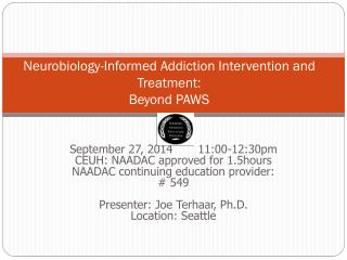 Neurobiology-Informed Addiction Intervention and Treatment:  Beyond PAWS