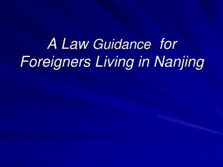 A Law  Guidance   for  Foreigners Living in Nanjing