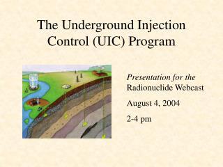 The Underground Injection Control (UIC) Program