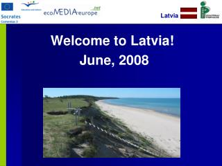 Welcome to Latvia!  June, 2008