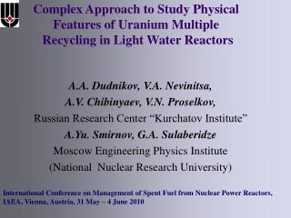 Complex Approach to Study Physical Features of Uranium Multiple   Recycling in Light Water Reactors