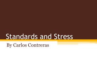 Standards and Stress